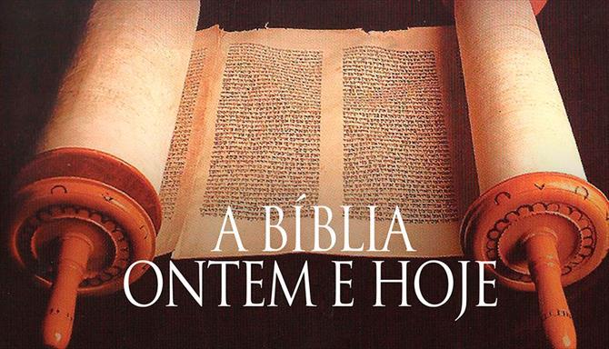 A Bíblia Ontem e Hoje