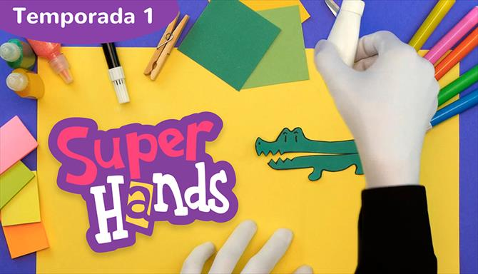 SuperHands - 1ª Temporada