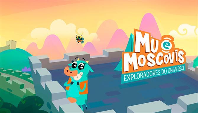 Mu e Moscovis - Exploradores do Universo