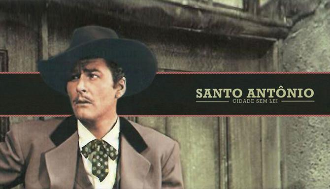 Santo Antônio - Cidade Sem Lei