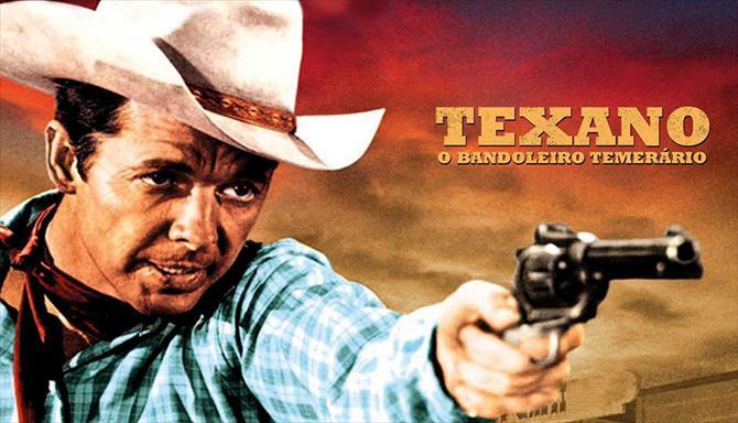 Texano - O Bandoleiro Temerário