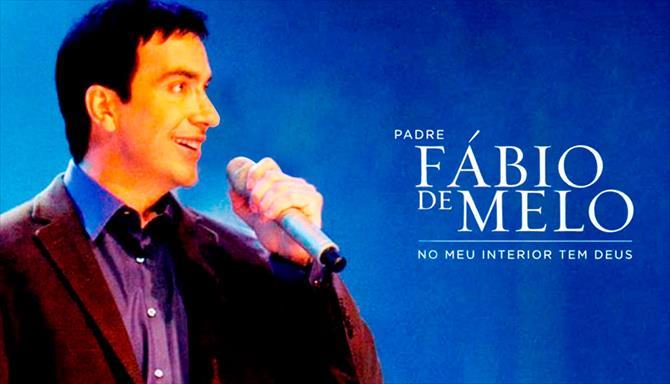 Padre Fábio de Melo - No Meu Interior tem Deus