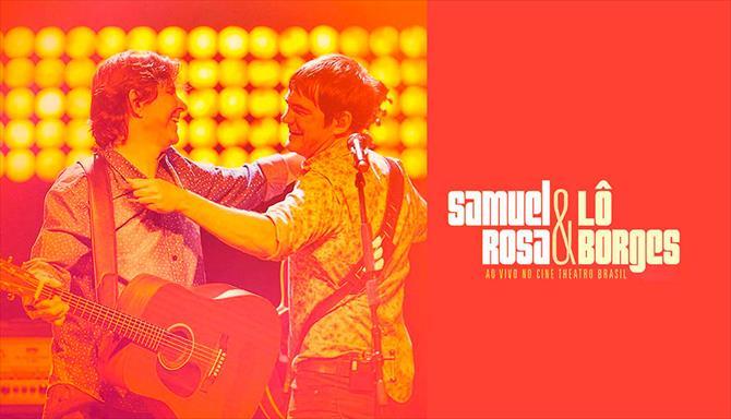 Samuel Rosa e Lô Borges - Ao Vivo no Cine Theatro Brasil