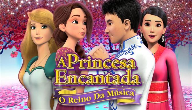 A Princesa Encantada - O Reino Da Música