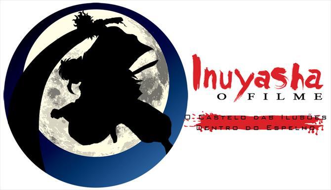 Inuyasha - Filme 2 - O Castelo das Ilusões Dentro do Espelho
