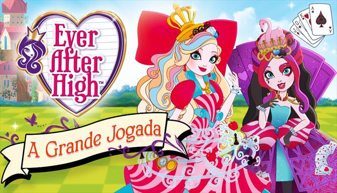 Ever After High - A Grande Jogada