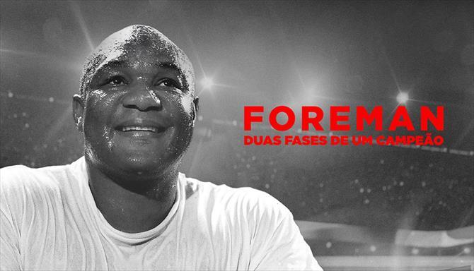 Foreman - Duas Fases de Um Campeão