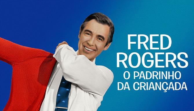 Fred Rogers - O Padrinho da Criançada