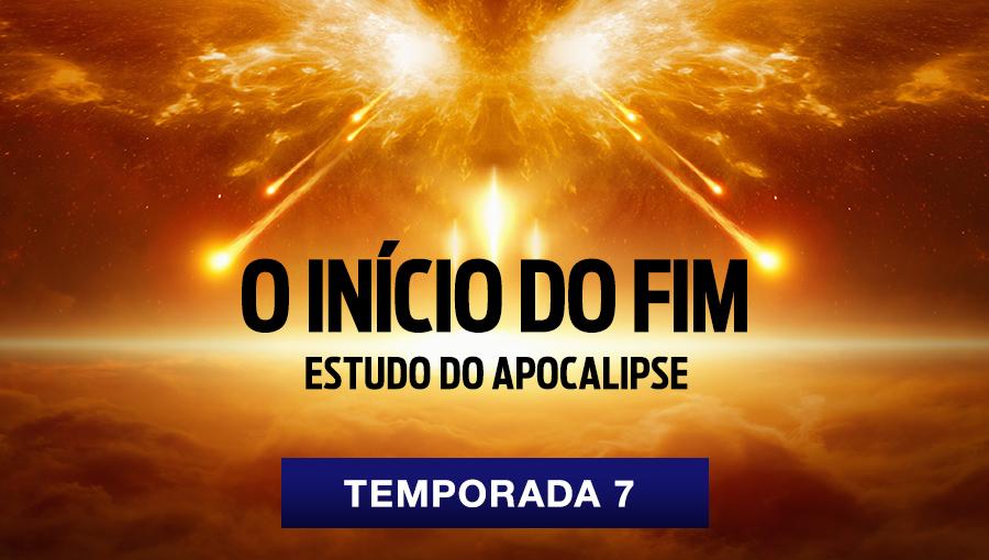 Estudo do Apocalipse - T7 - O início do fim