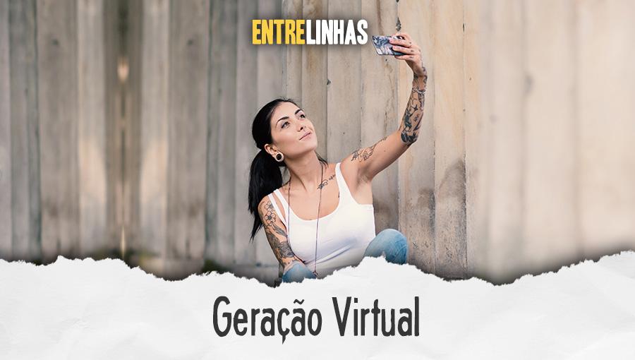 Entrelinhas - Geração Virtual