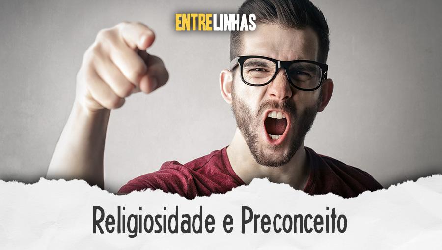 Entrelinhas - Religiosidade e preconceito