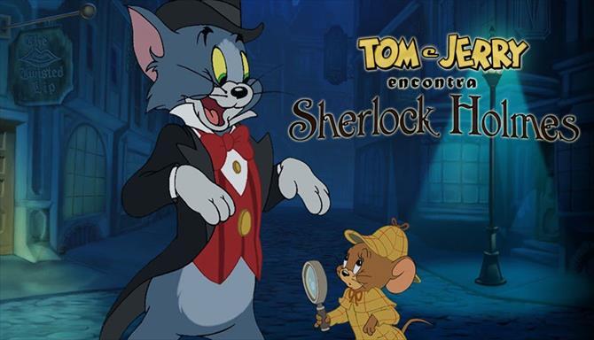 Tom e Jerry Encontra Sherlock Holmes
