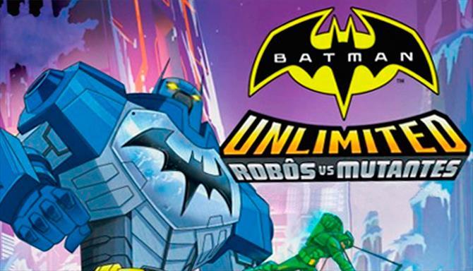 Batman Unlimited - Robôs Vs. Mutantes