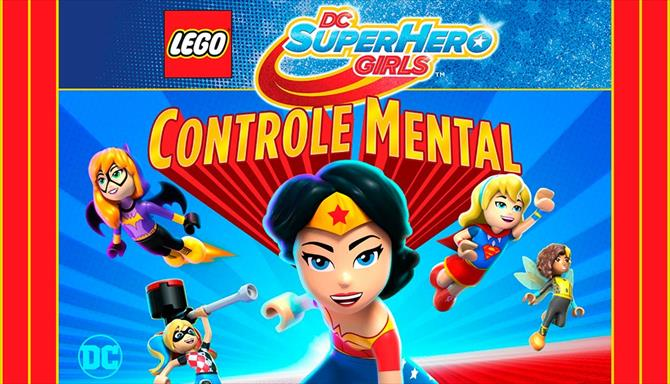 LEGO DC - Super Hero Girls - Controle Mental