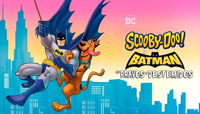 Scooby-Doo e Batman - Os Bravos e Destemidos