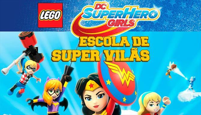 LEGO DC - Super Hero Girls - Escola de Super Vilãs