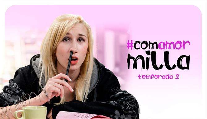 Com Amor Milla - 2ª Temporada