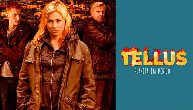 Tellus - Planeta em Perigo - 1ª Temporada