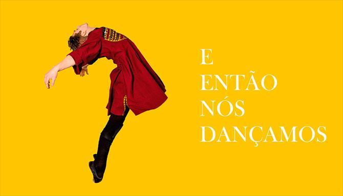 E Então Nós Dançamos