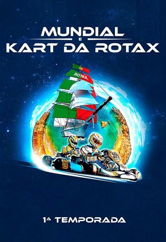 Mundial e Kart da Rotax - 1ª Temporada