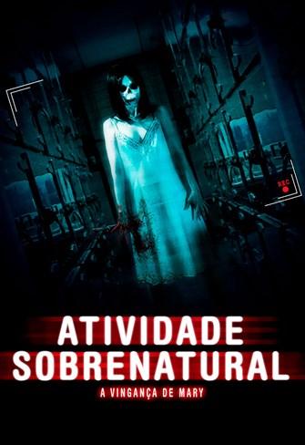 Atividade Sobrenatural - A Vingança de Mary