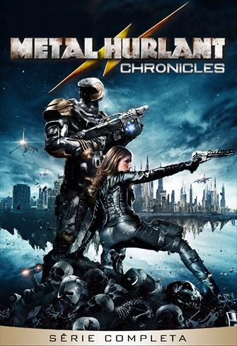 Metal Hurlant Chronicles - Série Completa