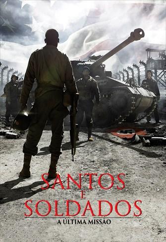 Santos e Soldados - A Última Missão