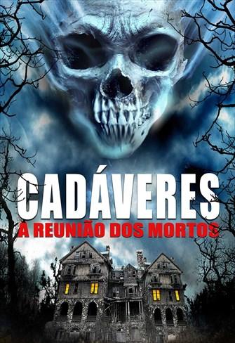 Cadáveres - A Reunião dos Mortos