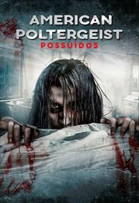 American Poltergeist - Possuídos