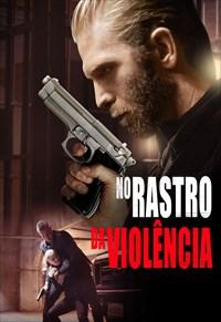 No Rastro da Violência