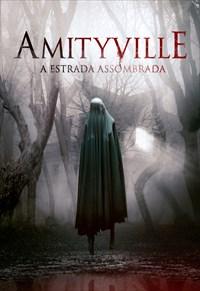 Amityville - A Estrada Assombrada