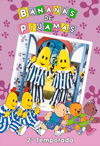 Bananas de Pijamas - 2ª Temporada