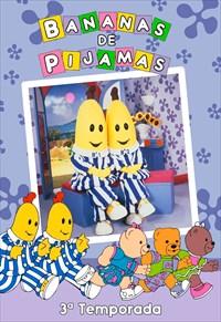 Bananas de Pijamas - 3ª Temporada