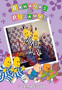 Bananas de Pijamas - 1ª Temporada