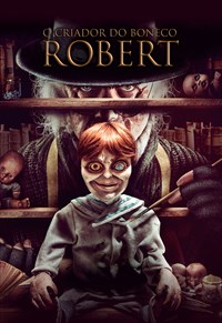 O Criador do Boneco Robert