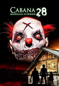 Cabana 28 - Madrugada do Horror