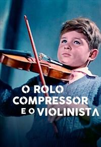 O Rolo Compressor e o Violinista