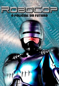 RoboCop - O Policial do Futuro