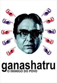 Ganashatru - O Inimigo do Povo
