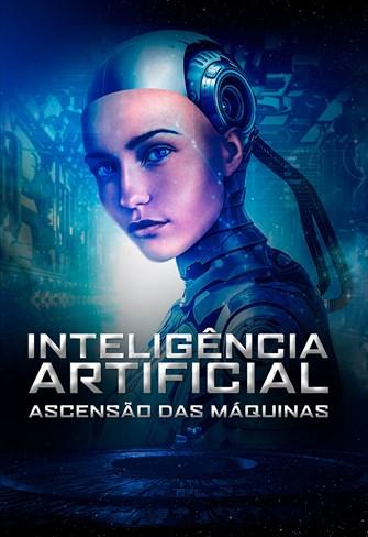 Inteligência Artificial - Ascensão das Máquinas