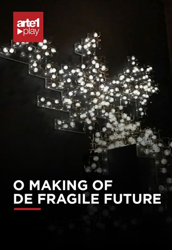 O MAKING OF DE FRAGILE FUTURE