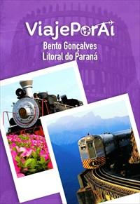 Viaje Por Aí - Litora Paranaense / Bento Gonçalves