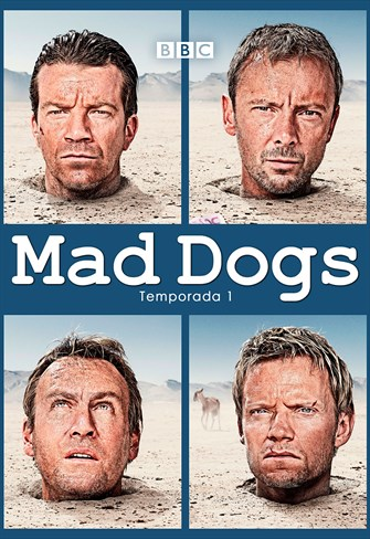 Mad Dogs - 1ª Temporada