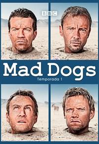 Mad Dogs - 1ª Temporada