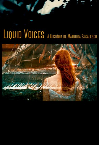 Liquid Voices - A História de Mathilda Segalescu
