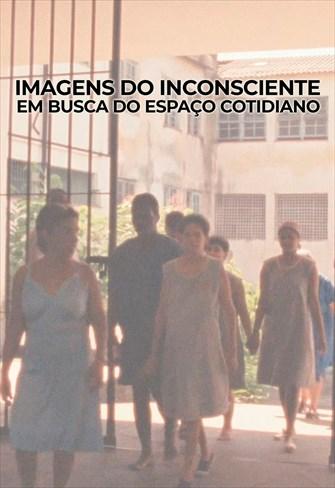 Imagens do Inconsciente - Em Busca do Espaço Cotidiano