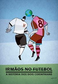 Irmãos no Futebol - A História dos Dois Corinthians