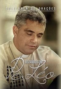 Coletânea de Orações - Rezando Com o Padre Léo