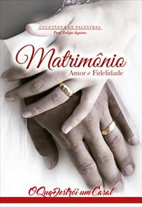 Matrimônio - Amor e Fidelidade - O Que Destrói um Casal