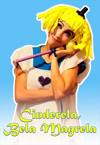 Cinderela, Bela Magrela